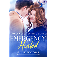 Emergency Healed: An Enemies to Lovers Second Chance Medical Romance (Honeywell Hospital Series Book 5) (English Edition…