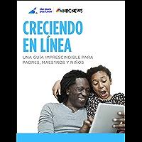 Creciendo En Línea: Una Guía Imprescindible Para Padres, Maestros Y Niños