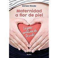 Maternidad a flor de piel: La gran aventura de tu vida / Raw Motherhood (Spanish Edition)