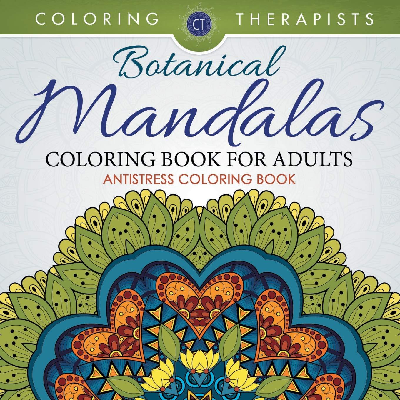 Botanical Mandalas Coloring Book For Adults - Antistress Coloring Book: Amazon.es: Coloring Therapist: Libros en idiomas extranjeros