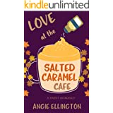 Love at the Salted Caramel Cafe: (A deliciously sweet romance in the VA mountains)