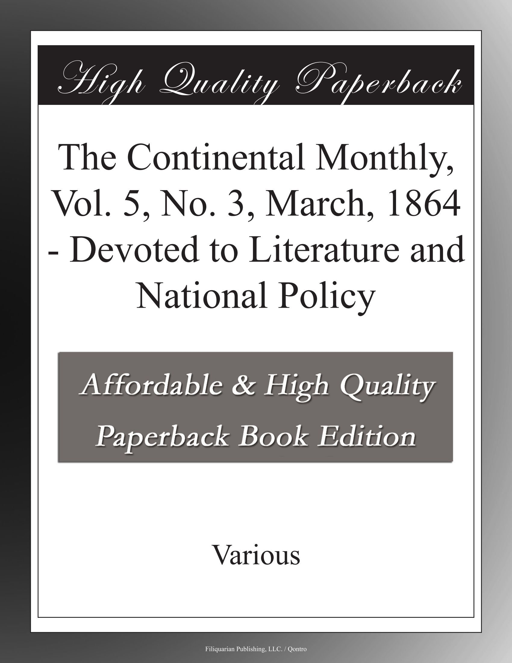 The Continental Monthly, Vol. 5, No. 3,  March, 1864 - Devoted to Literature and National Policy ebook