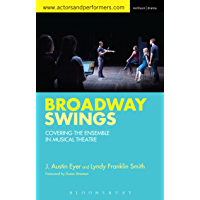 Broadway Swings: Covering the Ensemble in Musical Theatre book cover