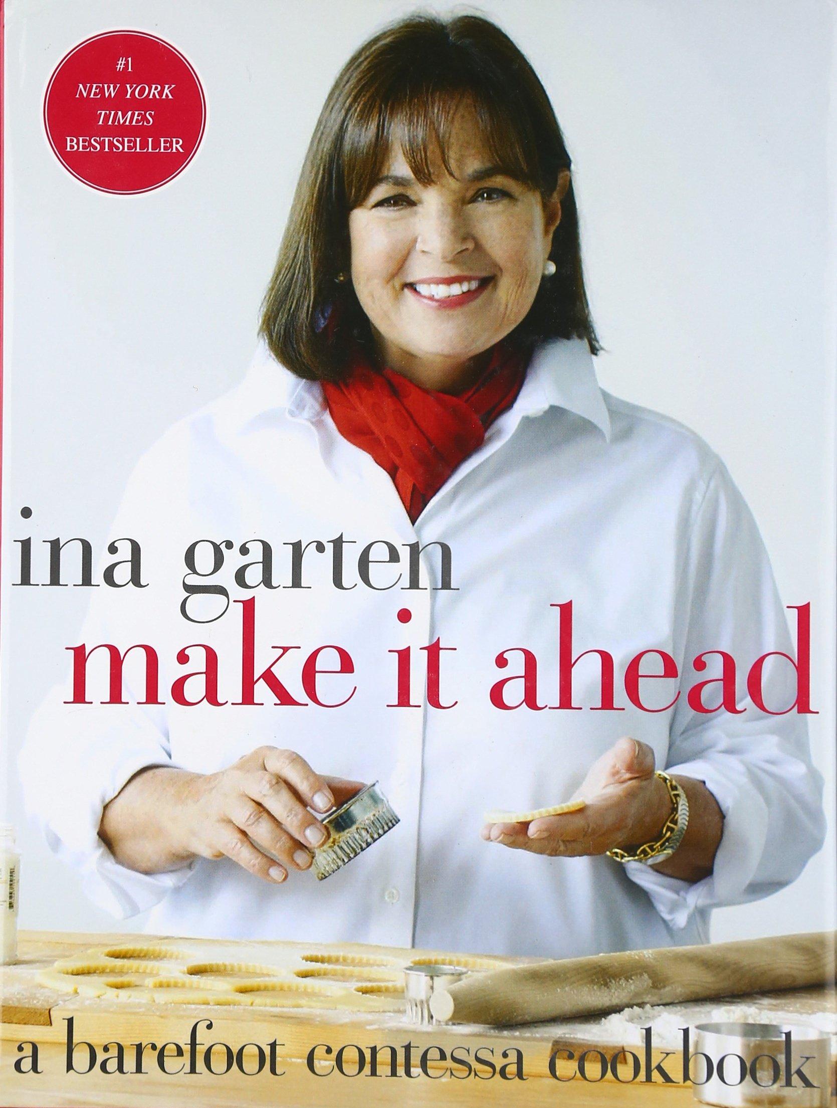 Make It Ahead: A Barefoot Contessa Cookbook: Ina Garten: 8601420483811:  Amazon: Books