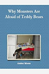 Why Monsters Are Afraid of Teddy Bears Kindle Edition