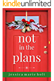 Not in the Plans: A Christmas Novella
