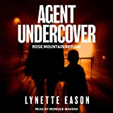 Agent Undercover: Rose Mountain Refuge, Book 1
