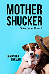 Mother Shucker (Sibby Series Book 3) Kindle Edition