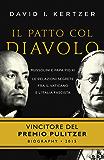 Il patto col diavolo: Mussolini e Papa Pio XI le relazioni segrete fra il Vaticano e l'Italia fascista