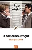 La sociolinguistique: « Que sais-je ? » n° 2731