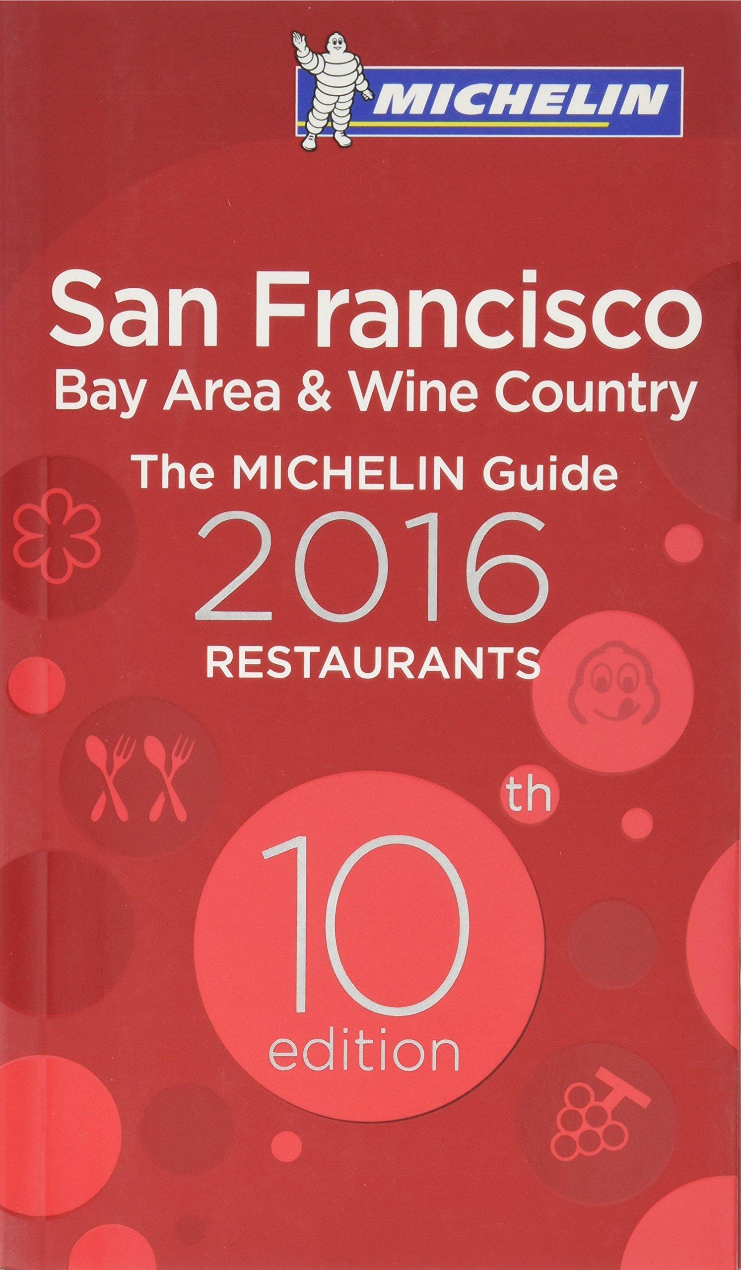 Read Online MICHELIN Guide San Francisco 2016: Bay Area & Wine Country (Michelin Guide/Michelin) PDF