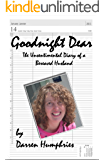 Goodnight Dear: The Unsentimental Diary Of A Bereaved Husband