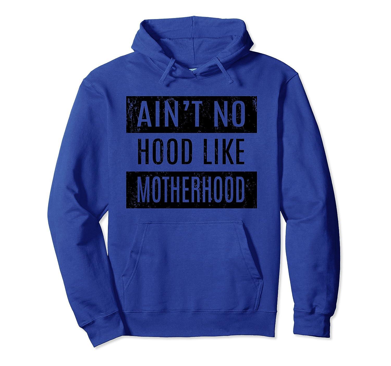 Aint no hood like Motherhood Mothers Day Gifts Hoodie-alottee gift