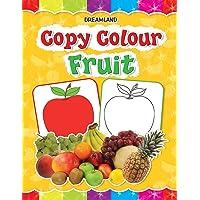 Copy Colour - Fruits (Copy Colour Books)