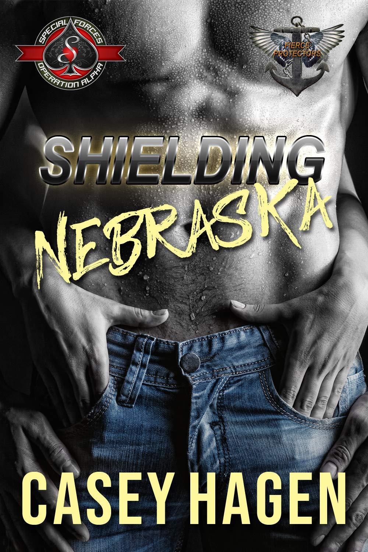 Shielding Nebraska (Special Forces: Operation Alpha) (Fierce ...