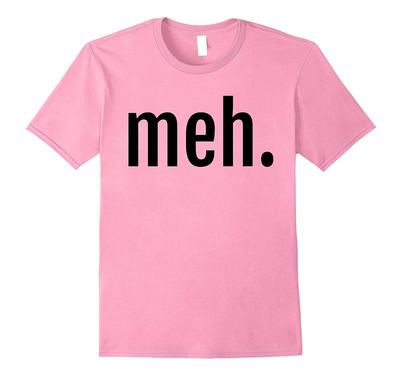b1be8fae5 Sarcasm T-Shirt Meh-PL – Polozatee