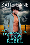 Taming a Texas Rebel (Bad Boy Ranch Book 2)