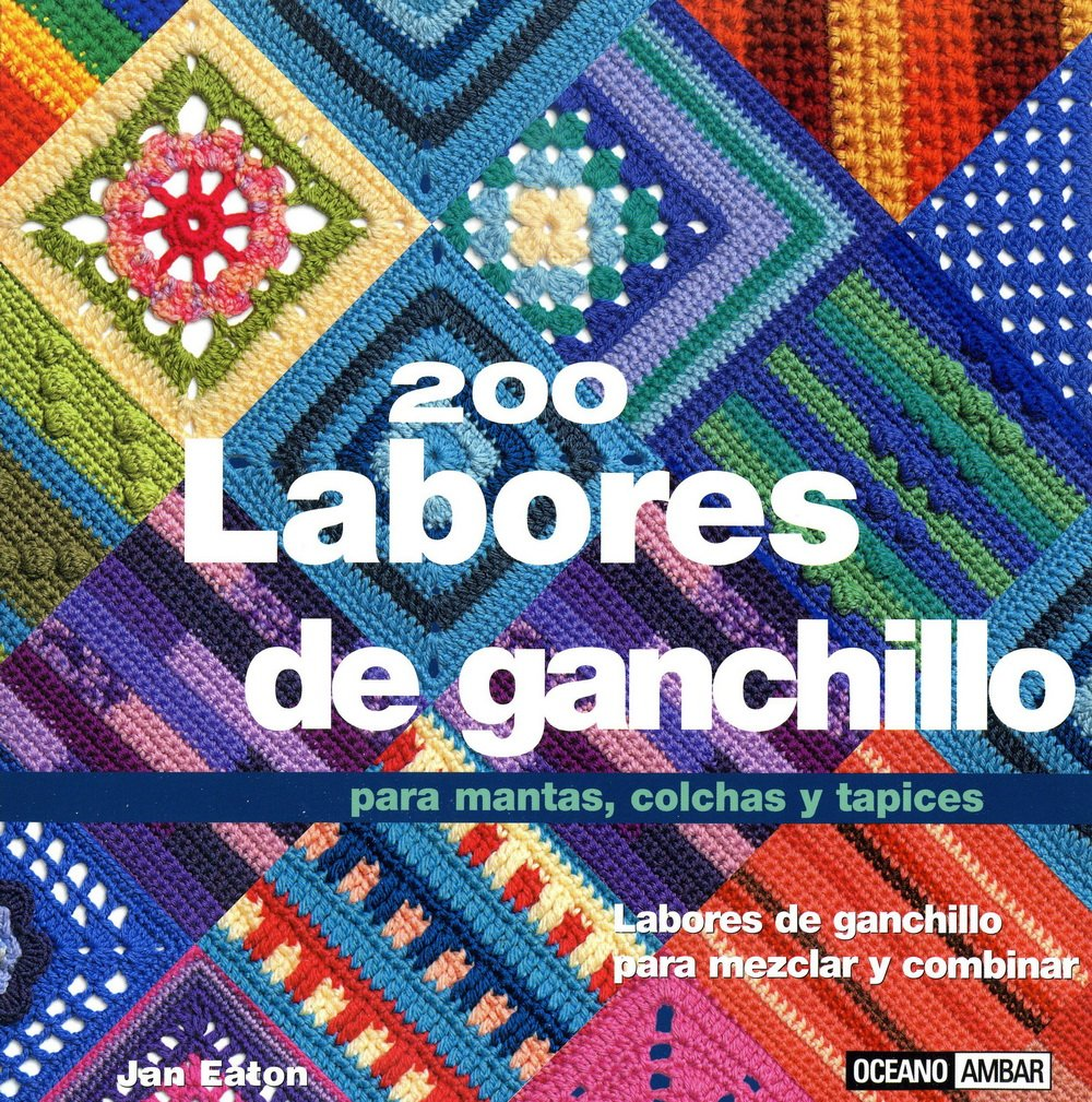 200 labores de ganchillo para mantas, colchas y tapices: Jan Eaton ...
