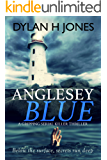 Anglesey Blue: a gripping serial killer thriller (DI Tudor Manx Book 1) (English Edition)