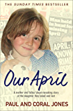 April: A mother and father's heart-breaking story of the daughter they loved and lost (English Edition)