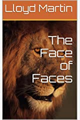 The Face of Faces Kindle Edition