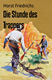 Die Stunde des Trappers: Western