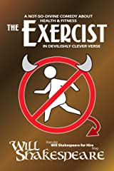 The Exercist: A Not-So-Divine Comedy about Health & Fitness in Devilishly Clever Verse Kindle Edition
