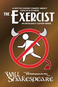 The Exercist: A Not-So-Divine Comedy about Health & Fitness in Devilishly Clever Verse