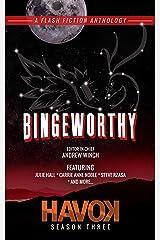 Bingeworthy: Havok Season Three (Havok Flash Fiction Book 3) Kindle Edition