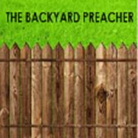 The Backyard Preacher