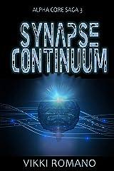 Synapse Continuum (Alpha Core Saga Book 3) Kindle Edition