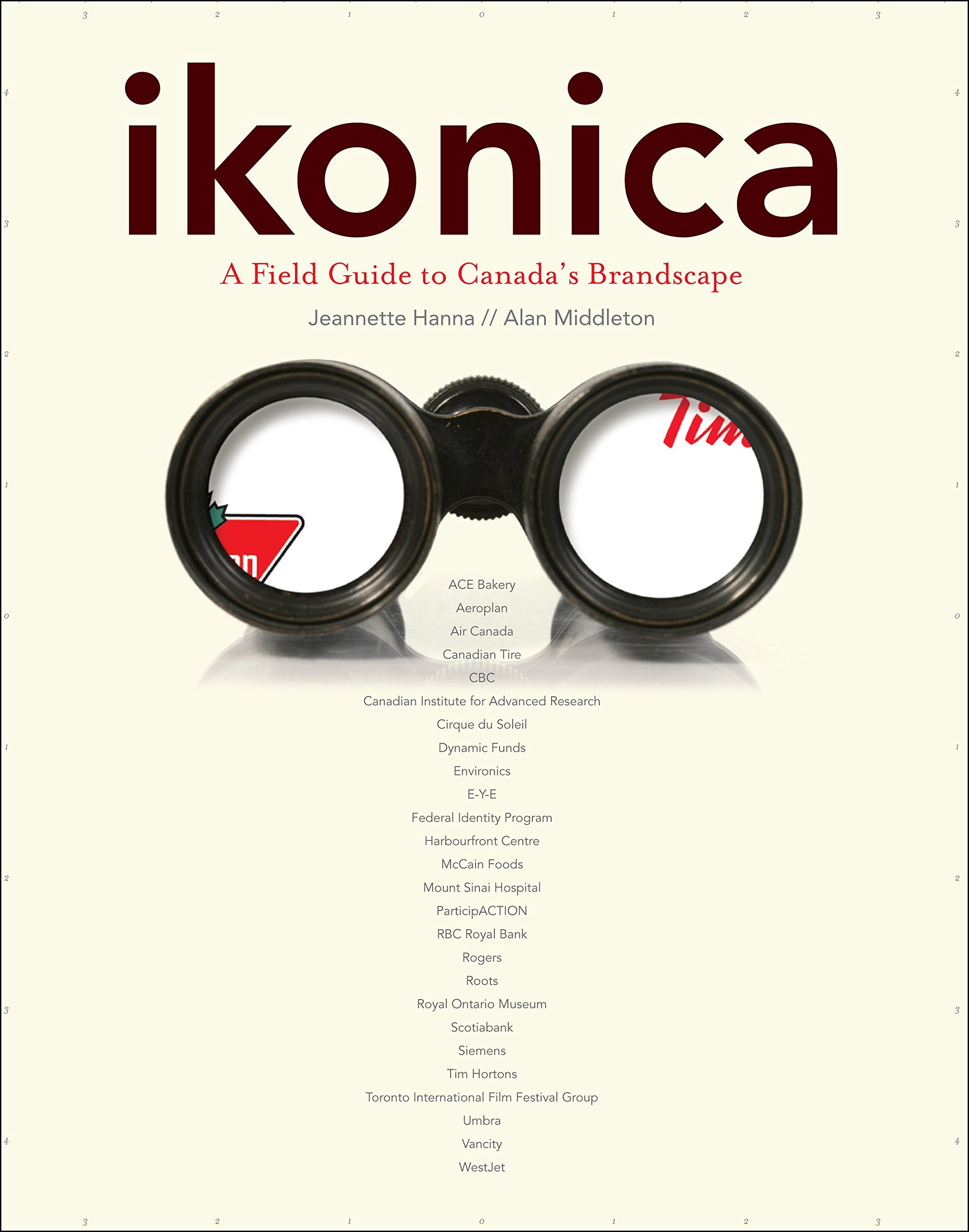 ikonica: A Field Guide to Canada\'s Brandscape: Amazon.es: Jeanette ...