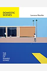Domestic Scenes: The Art of Ramiro Gomez Kindle Edition