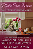 Blythe Cove Magic (Tales From Blythe Cove Manor Book 3)