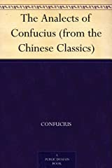 The Analects of Confucius (from the Chinese Classics) Kindle Edition