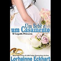 Um Bebê e um Casamento (O Legado Friessen Livro 2)