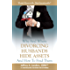 Why and Where Divorcing Husbands Hide Assets and How to Find Them (Think Financially, Not Emotionally® Book 5)
