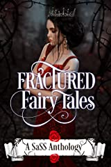 Fractured Fairy Tales: A SaSS Anthology Kindle Edition