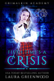 Fifth Time's A Crisis (Grimalkin Academy: Kittens Book 5)