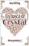 Almas gemelas, 3. En busca de Crystal (Castellano - Juvenil - Narrativa - Almas Gemelas)