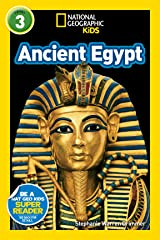 National Geographic Kids Readers: Ancient Egypt (L3) Kindle Edition