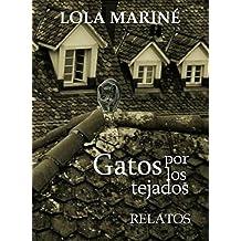 Gatos por los tejados (Spanish Edition) Jun 21, 2014