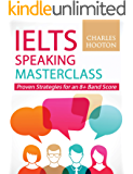 Image for IELTS Speaking Masterclass: Proven Strategies for an 8+ Band Score