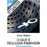 O que é teologia feminista (Primeiros Passos)