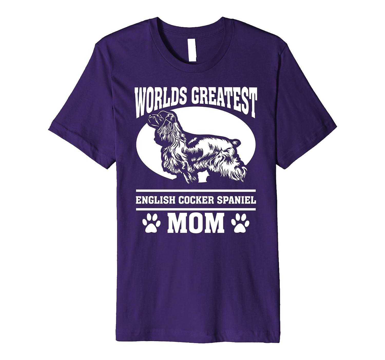 Worlds Greatest English Cocker Spaniel Mom T-shirt-Art