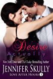 Desire Actually: Love After Hours, Book 1