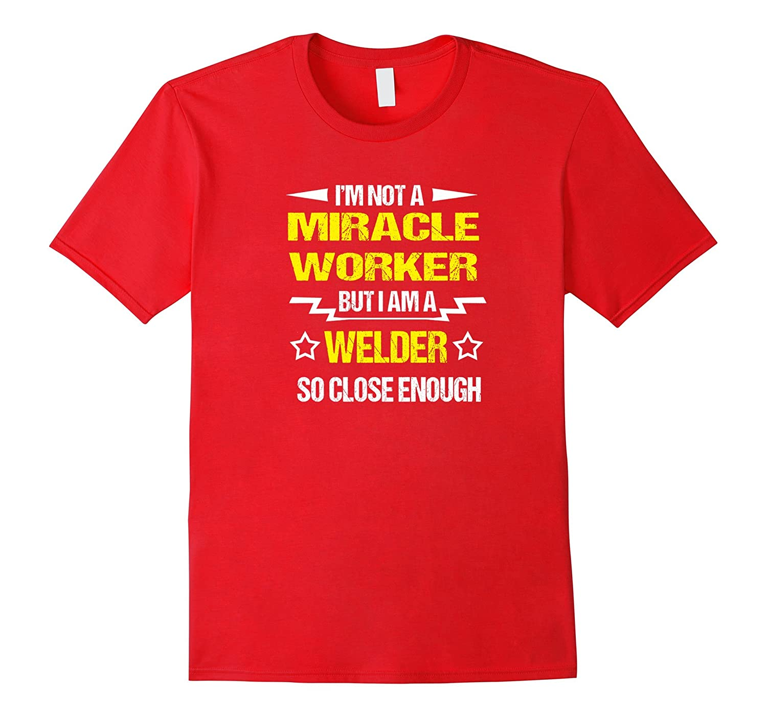 Not a Miracle but a Welder Funny Job T-Shirt-TJ