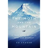 The Moth and the Mountain: A True Story of Love, War, and Everest