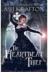 The Heartbeat Thief: A Victorian Historical Fantasy Kindle Edition