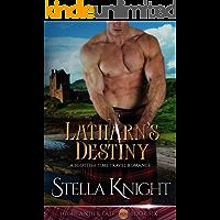 Latharn's Destiny: A Scottish Time Travel Romance (Highlander Fate Book 6)